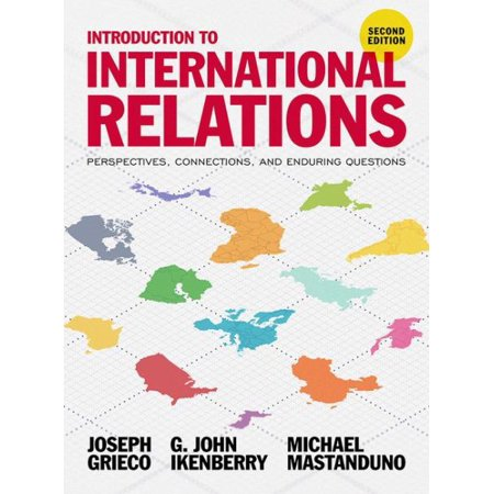 Introduction to International Relations : Perspectives, Connections, and Enduring Questions
