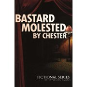 Bastard Molested by Chester