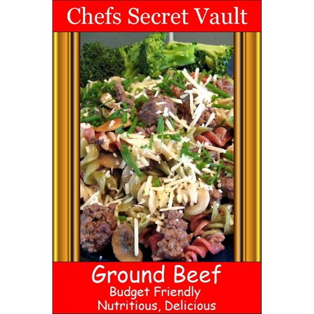 Ground Beef: Budget Friendly, Nutritious, Delicious -