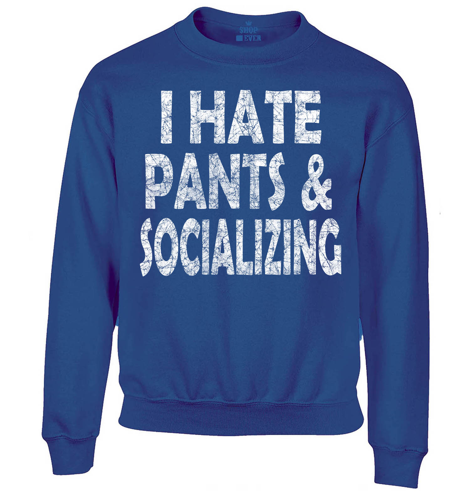 Shop4Ever Youth I Hate Pants and Socializing Funny Youth Crewneck Sweatshirt