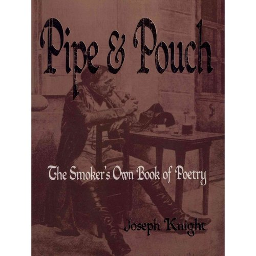 Pipe and Pouch: The Smokers Own Book of Poetry