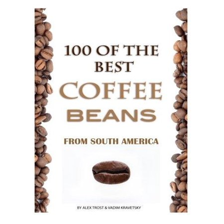 100 of the Best Coffee Beans from South America