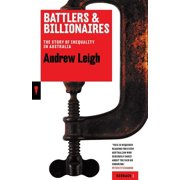 Battlers & Billionaires: The Story of Inequality in Australia (Paperback)