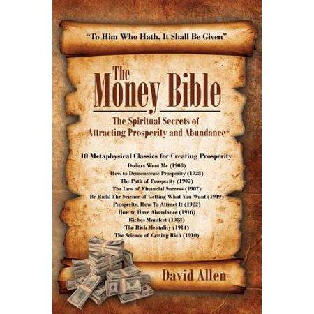 The Money Bible : The Spiritual Secrets of Attracting Prosperity and  Abundance
