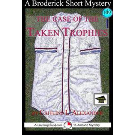 The Case of the Taken Trophies: A 15-Minute Brodericks Mystery, Educational Version - eBook