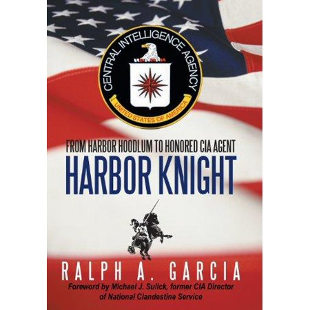 Harbor Knight  From Harbor Hoodlum To Honored Cia Agent