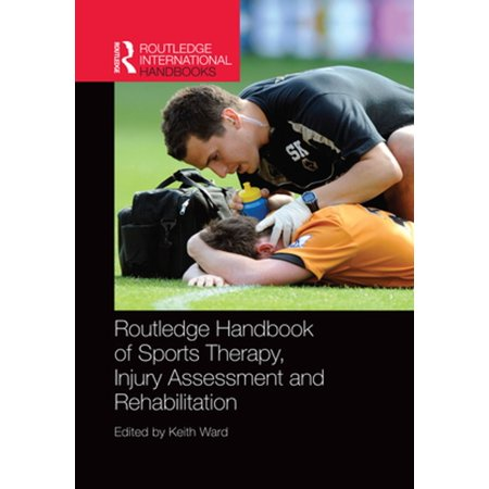Routledge Handbook of Sports Therapy, Injury Assessment and Rehabilitation -