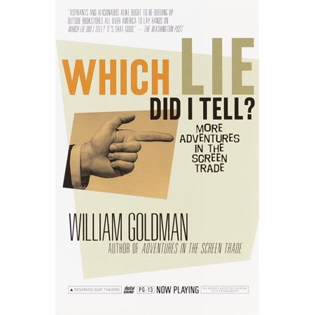 Which Lie Did I Tell? : More Adventures in the Screen Trade (Adventure In The Screen Trade)