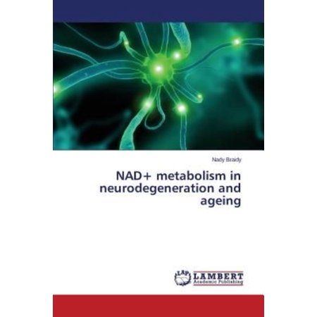 Nad  Metabolism In Neurodegeneration And Ageing