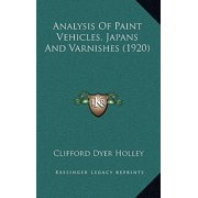 Analysis of Paint Vehicles, Japans and Varnishes (1920)