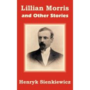 Lillian Morris and Other Stories