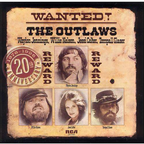 Wanted! The Outlaws: Wayon Jennings / Willie Nelson / Jessi Colter / Tompall Glaser
