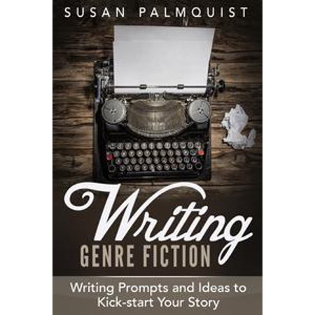 Writing Prompts and Ideas to Kick-Start Your Story - eBook for $<!---->