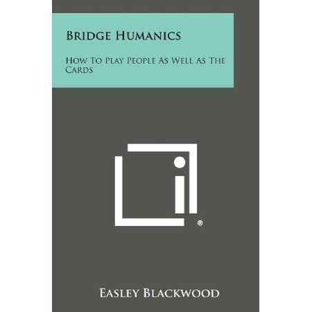 Bridge Humanics  How To Play People As Well As The Cards