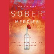Sober Mercies - Audiobook