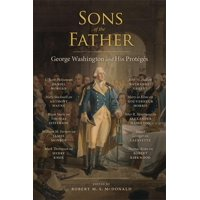 Jeffersonian America (Hardcover): Sons of the Father: George Washington and His Protégés (Hardcover)