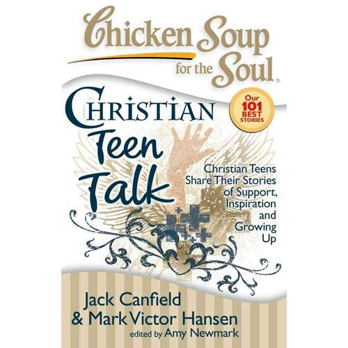 Christian Teen Talk: Christian Teens Share Their Stories of Support, Inspiration and Growing Up
