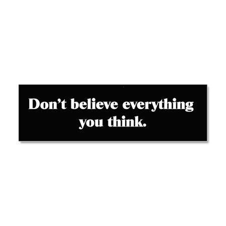 CafePress - Dont Believe Everything You Think Car Magnet 10 X - Car Magnet 10 x 3