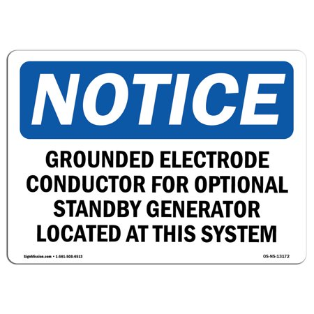 - OSHA Notice Sign - Grounded Electrode Conductor For Optional | Choose from: Aluminum, Rigid Plastic or Vinyl Label Decal | Protect Your Business, Work Site, Warehouse & Shop Area |  Made in the USA
