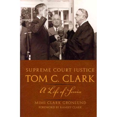 Supreme Court Justice Tom C  Clark  A Life Of Service