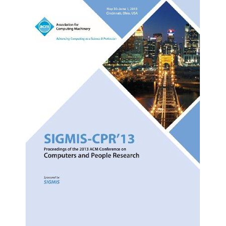 Sigmis Cpr 13 Proceedings Of The 2013 Acm Conference On Computers And People Research