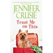 Trust Me on This : A Novel