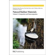 Natural Rubber Materials : Volume 2: Composites and Nanocomposites