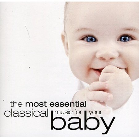 Most Essential Classical Music for Your Baby (CD)