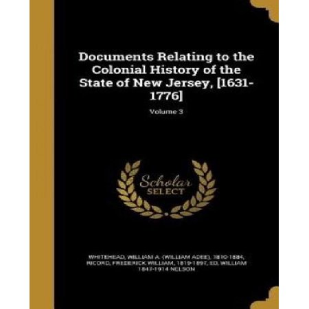 Documents Relating to the Colonial History of the State of New Jersey, [1631-1776]; Volume 3 - image 1 of 1