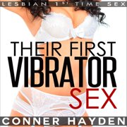 Their First Vibrator Sex: Lesbian 1st Time Sex - Audiobook