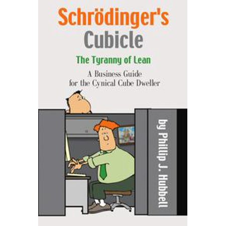 Schrödinger's Cubicle or The Tyranny of Lean - A Business Guide for the Cynical Cube Dweller - - Cubicles Decorated For Halloween