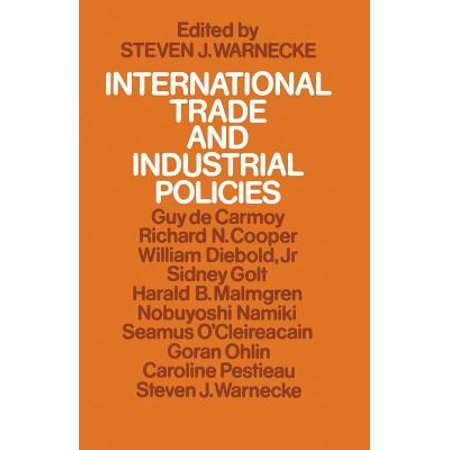 International Trade and Industrial Policies : Government Intervention and an Open World Economy