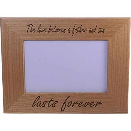 Fathers Day Frames (The Love Between A Father And Son Lasts Forever Wood Picture Frame - Holds 4-inch x 6-inch Photo - Great Gift for Father's Day or Christmas)