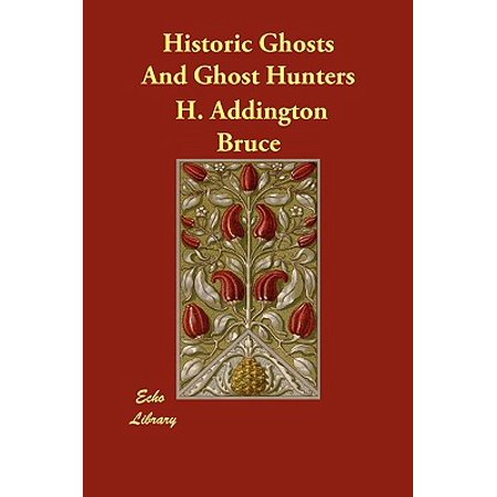 Historic Ghosts - Historic Ghosts and Ghost Hunters