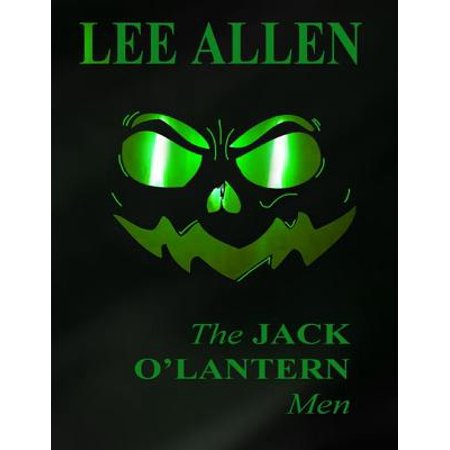 The Jack O' Lantern Men - eBook](The History Of Halloween Jack O Lantern)