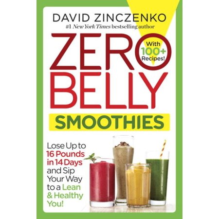 Zero Belly Smoothies  Lose Up To 16 Pounds In 14 Days And Sip Your Way To A Lean   Healthy You
