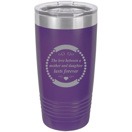 The love between a mother and daughter lasts forever Stainless Steel Engraved Insulated Tumbler 20 Oz Travel Coffee Mug,