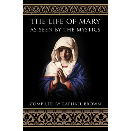 Mystic Tan Perfection (The Life of Mary As Seen By the Mystics )