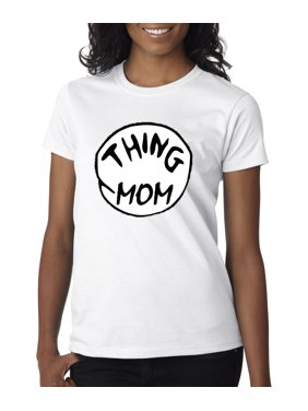 73d0c3523 Product Image New Way 219 - Women's T-Shirt Thing Mom Dr Seuss