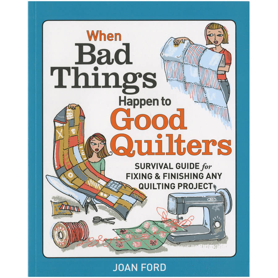 Taunton Press When Bad Things Happen to Good Quilters