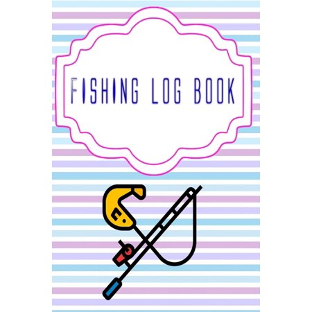 Fishing Software: Offers the Ultimate Fishing Log Book Size 6 x 9 Inch Matte Cover - Experiences - Record # Essential 110 Page Fast Prints. (Paperback)