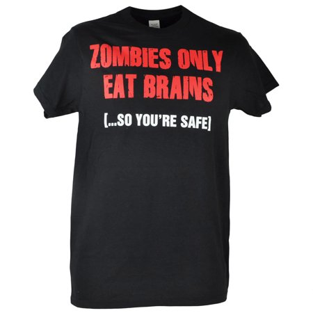 Zombies Only Eat Brains So Your Safe Black Distressed Funny Tshirt Tee - Zombie Brains