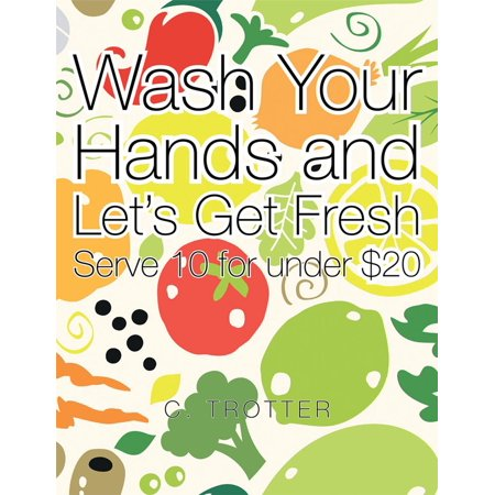 Wash Your Hands and Let's Get Fresh - eBook (Best Way To Wash Your Hands)