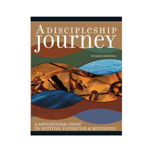 A Discipleship Journey: A Guide for Making Disciples That Make Disciple-Makers
