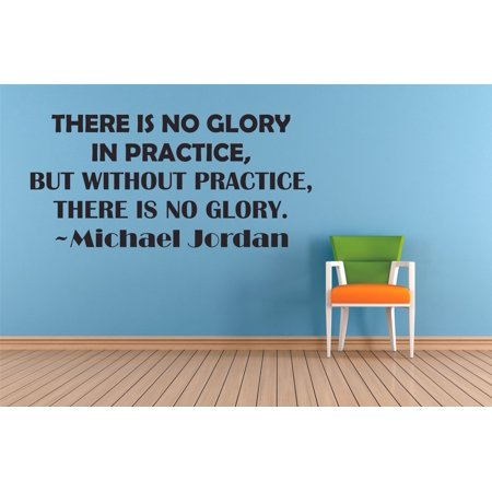 No Glory In Practice Michael Jordan Basketball Quotes Sports Inspiration  Quote Wall Decal Vinyl Art Sticker Design for Boys/Girls Room Court Bedroom  ...