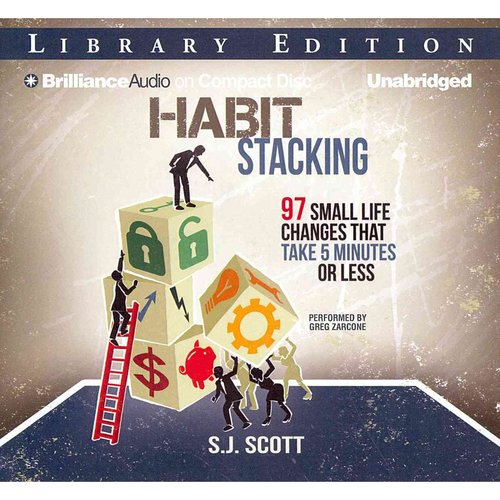 Habit Stacking: 97 Small Life Changes That Take Five Minutes or Less, Library Edition