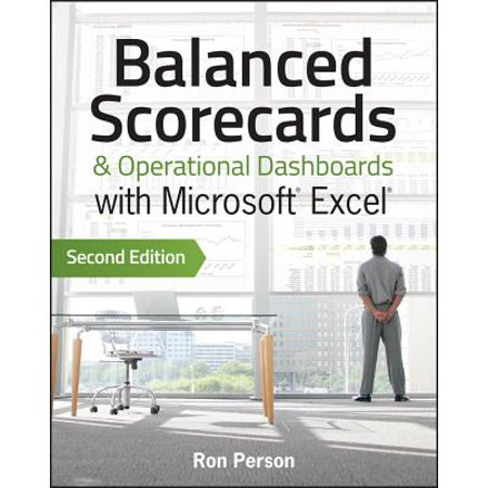 Balanced Scorecards and Operational Dashboards with Microsoft Excel - (Balanced Scorecards And Operational Dashboards With Microsoft Excel)