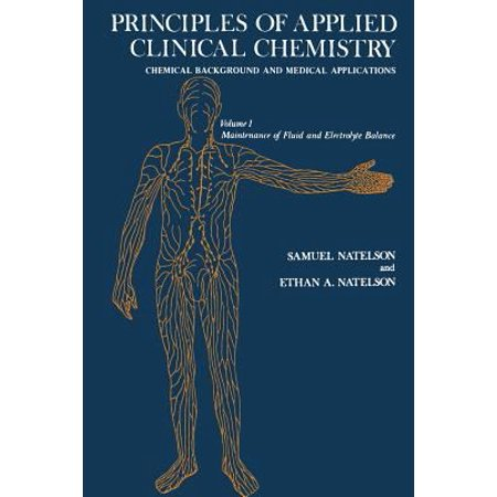 Principles of Applied Clinical Chemistry Chemical Background and Medical Applications: Maintenance of Fluid and Electrolyte Balance