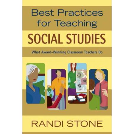 Best Practices for Teaching Social Studies : What Award-Winning Classroom Teachers - Classroom Awards