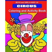 Circus Coloring and Activity Book : Boys and Girls 3-8